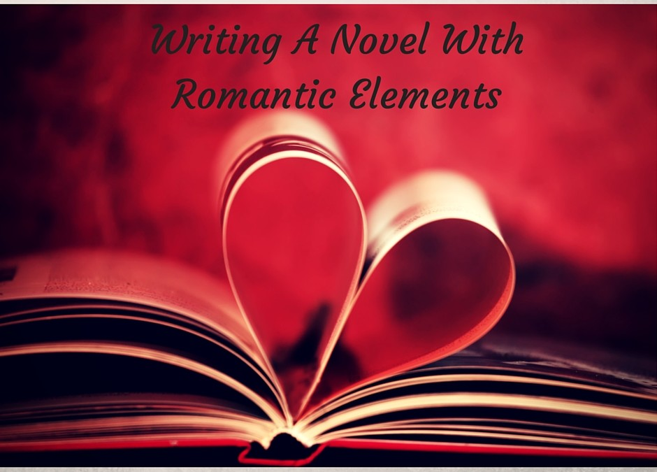 Writing A Novel With Romantic Elements