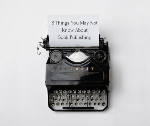 5 Things You May Not Know About Book Publishing, Pamela Cook, @PamelaCookAU