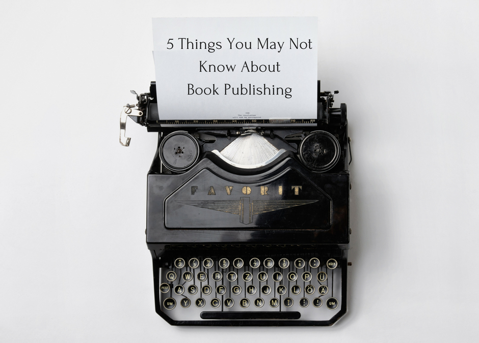 5 Things You May Not Know About Book Publishing
