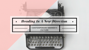 Women's Fiction, Heading In A New Direction, @pamela_cook